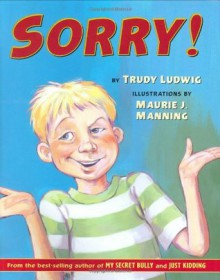 Sorry! - Trudy Ludwig, Maurie J. Manning