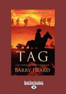 Tag: A Man, a Woman, and the War to End All Wars (Large Print 16pt) - Barry Heard