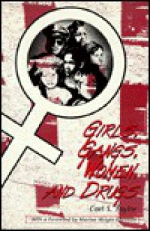Girls, Gangs, Women and Drugs - Carl S. Taylor