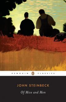 Of Mice and Men (Penguin Classics) - John Steinbeck, Susan Shillinglaw