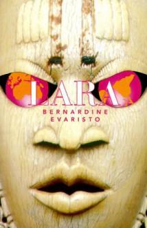Lara - Bernardine Evaristo