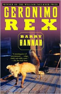 Geronimo Rex - Barry Hannah