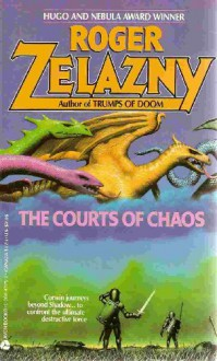 The Courts of Chaos - Roger Zelazny