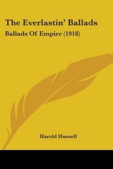 The Everlastin' Ballads: Ballads of Empire (1918) - Harold Hansell