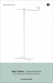 Lezioni americane (Oscar opere di Italo Calvino) (Italian Edition) - Italo Calvino