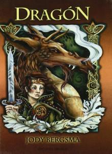Dragon / Dragon - Jody Bergsma
