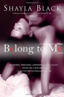 Belong to Me - Shayla Black