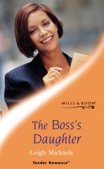 The Boss's Daughter - Leigh Michaels