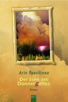 Der Sohn des Donnergottes: Roman - Arto Paasilinna