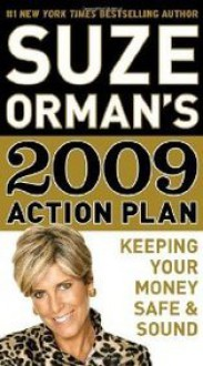 Suze Orman's 2009 Action Plan: Keeping Your Money Safe & Sound - Suze Orman