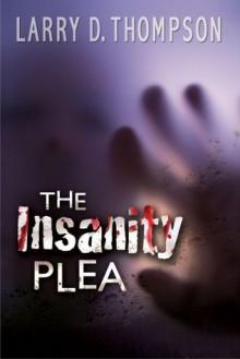 The Insanity Plea - Larry D. Thompson