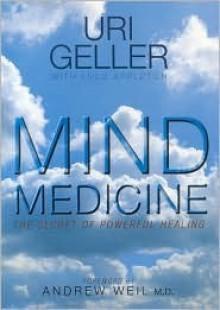 Mind Medicine - Uri Geller