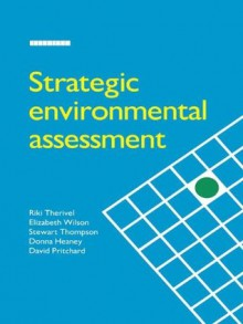 Strategic Environmental Assessment - Riki Therivel, Elizabeth Wilson, Donna Heaney, Stewart Thompson