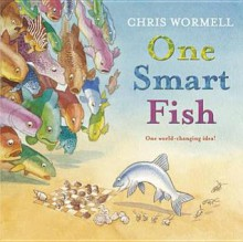 One Smart Fish - Christopher Wormell