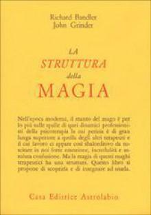 La struttura della magia - Bandler Richard, Grinder John