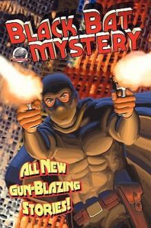 Black Bat Mystery - Andrew Salmon, Aaron Smith, Mark Justice