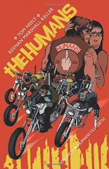 The Humans Volume 2: Humans Till Deth - Keenan Keller, Tom Neely