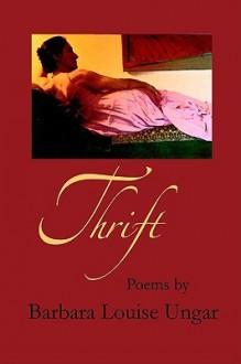 Thrift - Barbara Louise Ungar