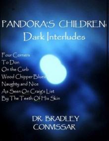 Pandora's Children Dark Interludes - Bradley Convissar