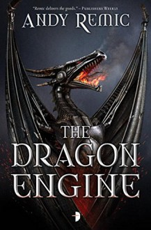 The Dragon Engine (The Blood Dragon Empire) - Andy Remic