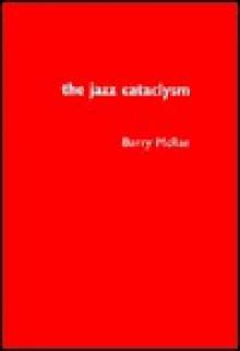 The Jazz Cataclysm - Barry McRae