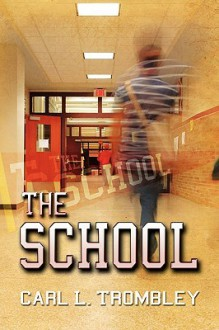 The School - Carl Trombley