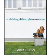 [ 16THINGSITHOUGHTWERETRUE ] BY Gurtler, Janet ( Author ) Mar - 2014 [ Paperback ] - Janet Gurtler