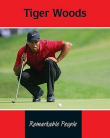 Tiger Woods (Remarkable People) - Tom Riddolls, Judy Wearing