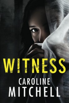 Witness - Caroline Mitchell