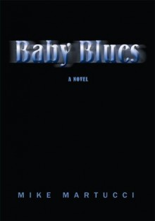 Baby Blues - Mike Martucci