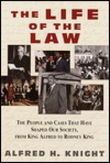The Life of the Law - Alfred Knight