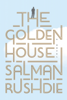 The Golden House: A Novel - Salman Rushdie