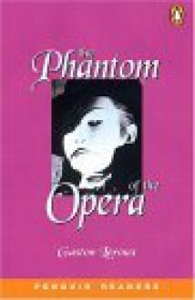 Phantom of the Opera - Gaston Leroux, Coleen Degnan-Veness