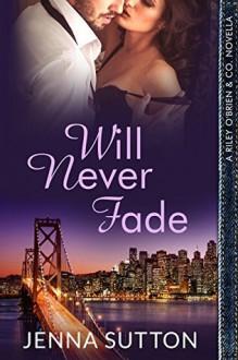 Will Never Fade - Jenna Sutton