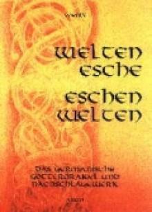 Weltenesche Eschenwelten - Voenix, Thomas Vömel