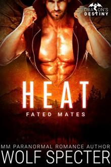 Heat: Fated Mates: M/M Gay Shifter Mpreg Romance (Dragon's Destiny) - Angel Knots, Wolf Specter