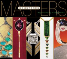 Masters: Gemstones: Major Works by Leading Jewelers - Lark Books, Lark Books