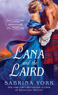 Lana and the Laird (Untamed Highlanders) - Sabrina York