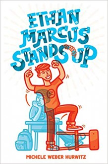 Ethan Marcus Stands Up - Michele Weber Hurwitz