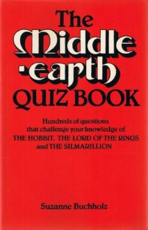 The Middle Earth Quiz Book - Suzanne Buchholz