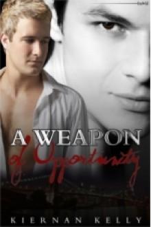 A Weapon Of Opportunity - Kiernan Kelly