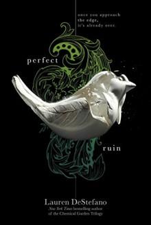 Perfect Ruin (The Internment Chronicles) - Lauren DeStefano