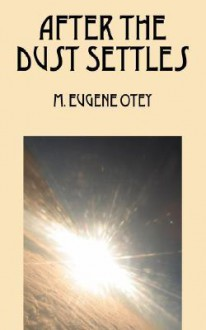 After the Dust Settles - M. Eugene Otey