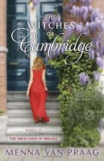 The Witches of Cambridge - Menna van Praag