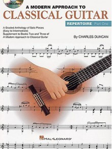 A Modern Approach to Classical Guitar Repertoire, Part One [With CD (Audio)] - Charles Duncan