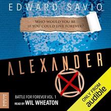 Alexander X: Battle for Forever - Edward Savio