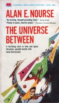 The Universe Between - Alan E. Nourse