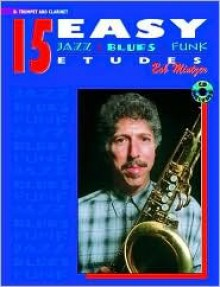 15 Easy Jazz, Blues & Funk Etudes: B-Flat Trumpet & Clarinet, Book & CD - Bob Mintzer