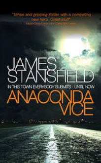 Anaconda Vice - James Stansfield