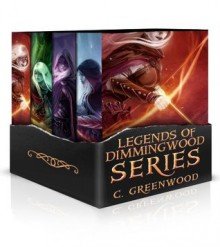 Legends of Dimmingwood Series: Books 1-4 - C. Greenwood